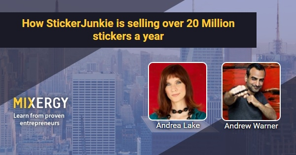 How stickerjunkie is selling over 20 million stickers a year with andrea lake mixergy