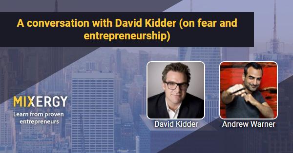 Uma conversa com David Kidder (sobre medo e empreendedorismo) 1