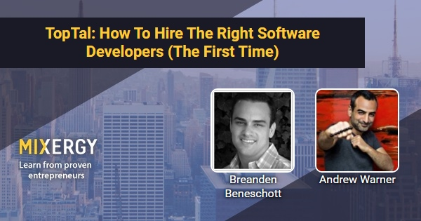 TopTal: How To Hire The Right Software Developers (The First Time
