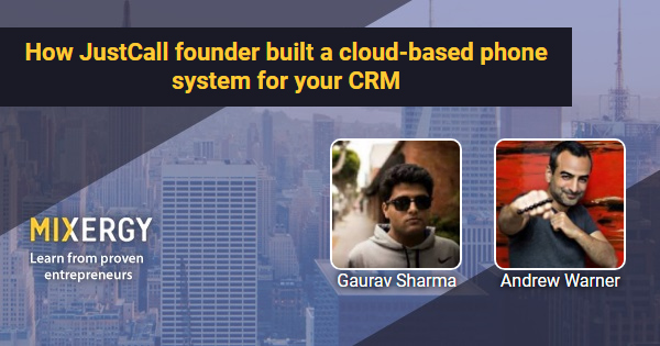#1837 How JustCall founder built a cloud-based phone system for your CRM