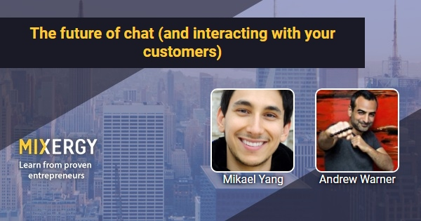 The future of chat (and interacting with your customers