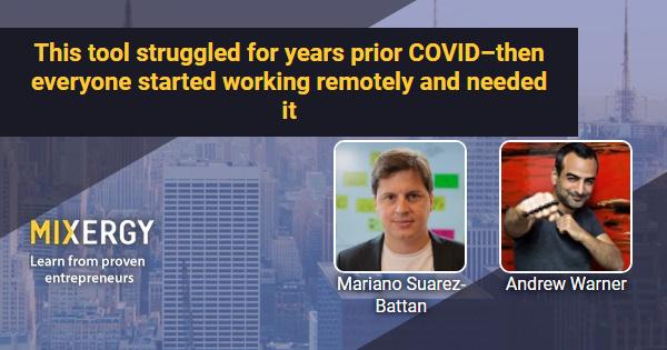 Essa ferramenta lutou por anos antes da COVID - então todos começaram a trabalhar remotamente e precisavam dela 1