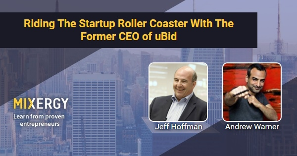 Riding The Startup Roller Coaster With The Former CEO of