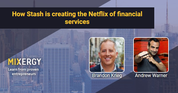 #1803 How Stash is creating the Netflix of financial services