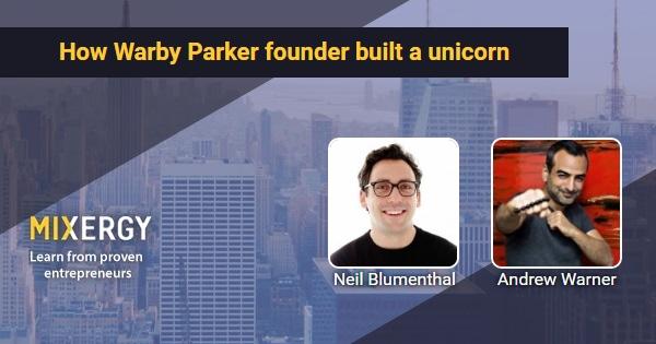 f74df349e9 How Warby Parker founder built a unicorn - Mixergy