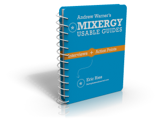 eric-ries-mixergy-notes
